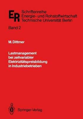 Lastmanagement Bei Zeitvariabler Elektrizitatspreisbildung in Industriebetrieben