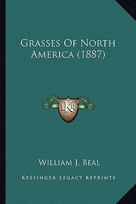 Grasses of North America (1887) Grasses of North America (1887)