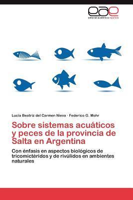 Sobre sistemas acuáticos y peces de la provincia de Salta en Argentina