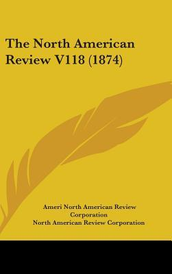 The North American Review V118 (1874)