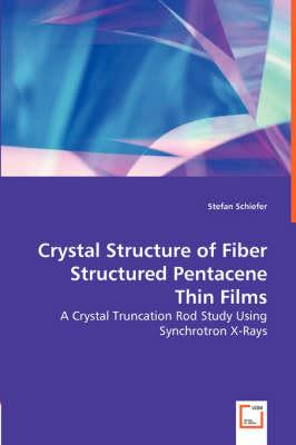 Crystal Structure of Fiber Structured Pentacene Thin Films