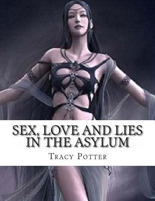 Sex, Love and Lies in the Asylum
