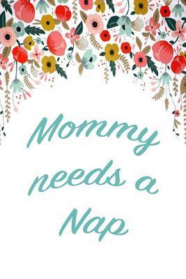 Mommy Needs a Nap
