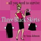 Three Black Skirts