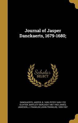 Journal of Jasper Danckaerts, 1679-1680;