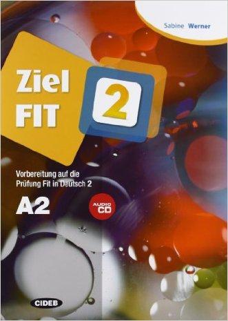 Ziel FIT. Con CD Audio. Per le Scuole superiori