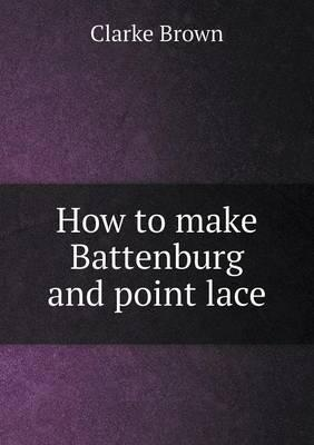 How to Make Battenburg and Point Lace