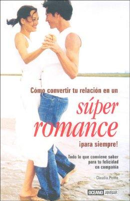 Super romance para siempre!/ Super Romance For Ever!