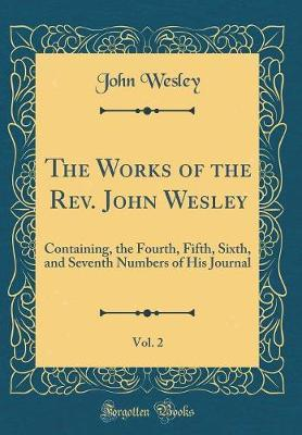 The Works of the Rev. John Wesley, Vol. 2