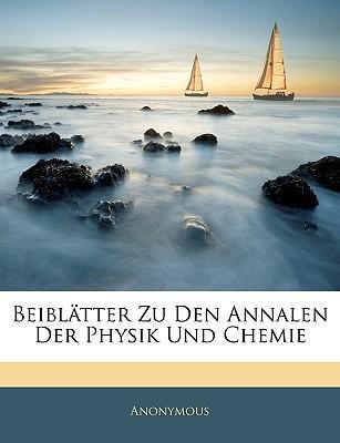 Beiblätter Zu Den Annalen Der Physik Und Chemie, BAND I