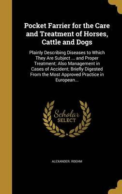 Pocket Farrier for the Care and Treatment of Horses, Cattle and Dogs