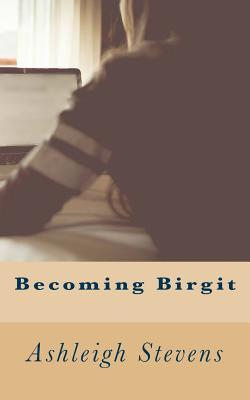 Becoming Birgit