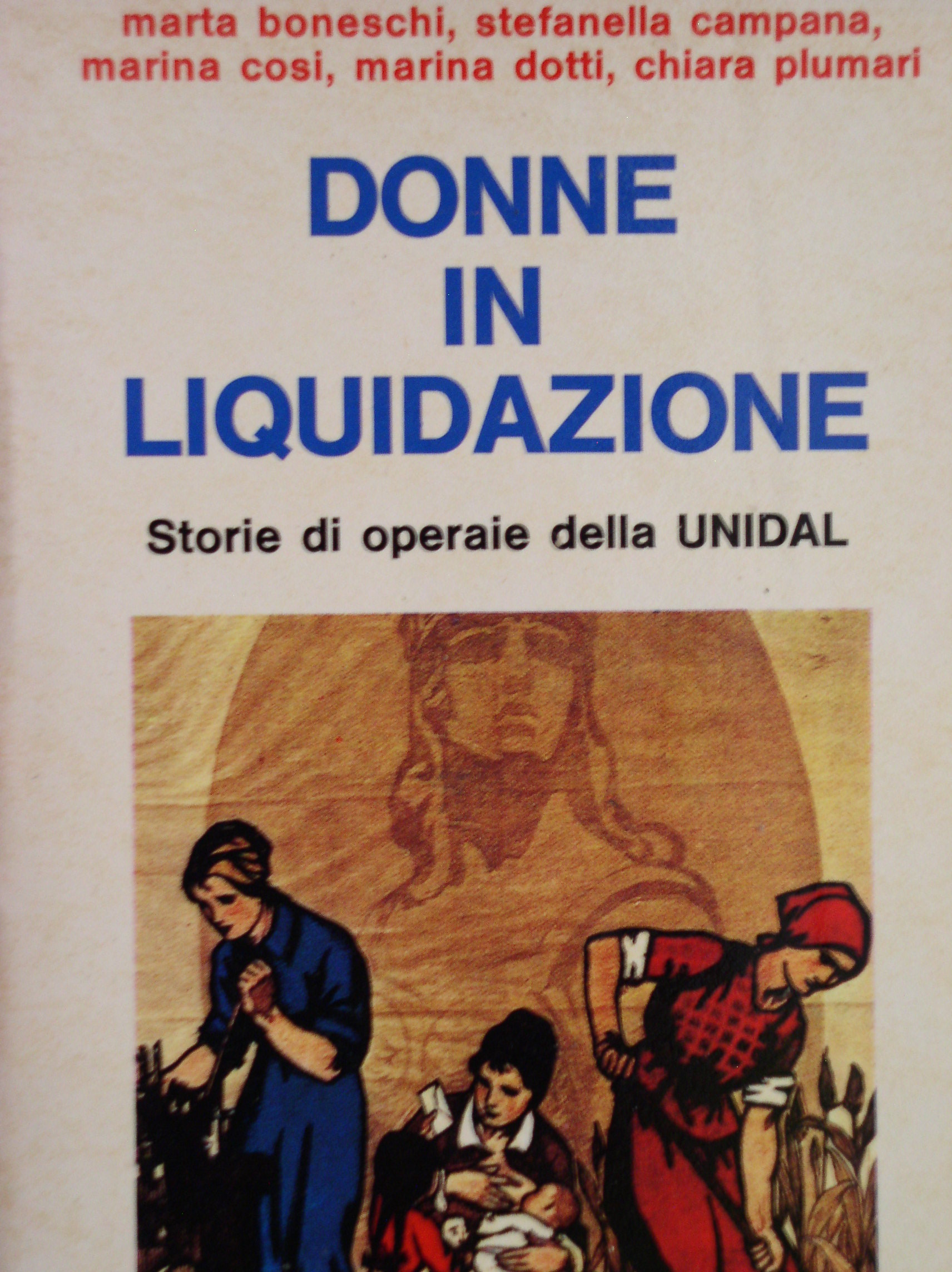 Donne in liquidazione: storie di operaie della Unidal
