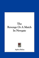 The Revenge Or a Match in Newgate