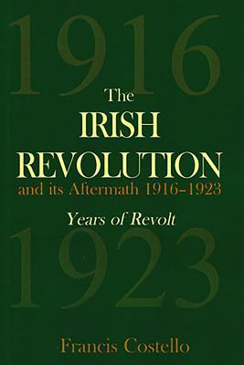 The Irish Revolution and Its Aftermath 1916-1923