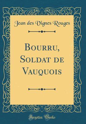 Bourru, Soldat de Vauquois (Classic Reprint)