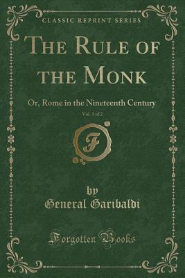 The Rule of the Monk, Vol. 1 of 2