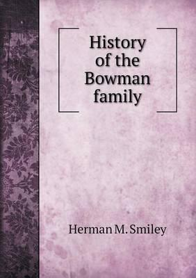 History of the Bowman Family