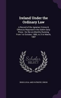 Ireland Under the Ordinary Law
