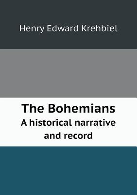 The Bohemians a Historical Narrative and Record