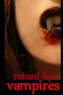 Raised by Vampires