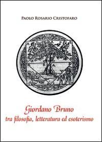 Giordano Bruno tra filosofia, letteratura ed esoterismo