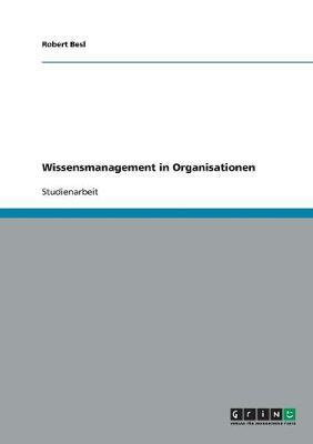 Wissensmanagement in Organisationen