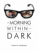 The Morning Within the Dark
