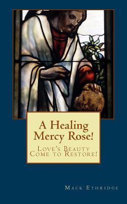 A Healing Mercy Rose!