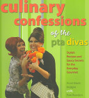 Culinary confessions of the PTA divas