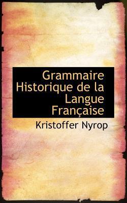 Grammaire Historique de La Langue Fran Aise