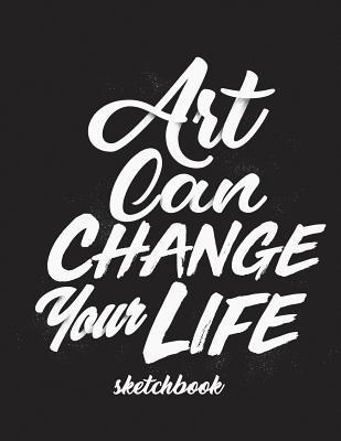 Art Can Change Your Life Sketchbook