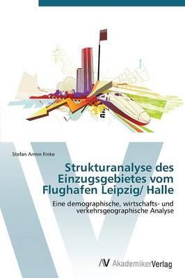 Strukturanalyse des Einzugsgebietes vom Flughafen Leipzig/ Halle