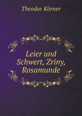 Leier Und Schwert, Zriny, Rosamunde