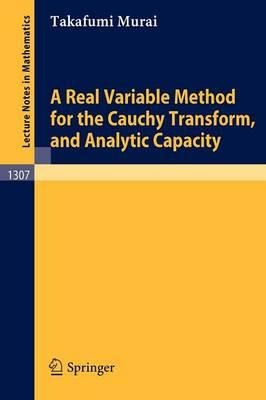 A Real Variable Method for the Cauchy Transform, and Analytic Capacity