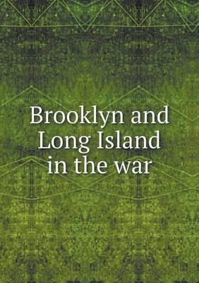 Brooklyn and Long Island in the War