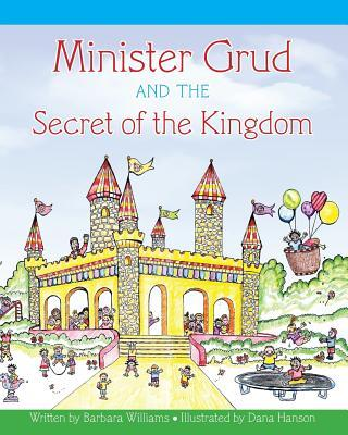 Minister Grud and the Secret of the Kingdom