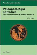 Psicopatologia narrativa. Funzionamento del Sé e pratica clinica