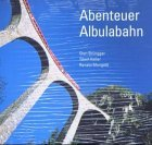 Abenteuer Albulabahn
