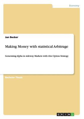 Making Money with statistical Arbitrage