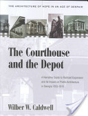 The Courthouse and the Depot