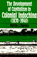 The Development of Capitalism in Colonial Indochina