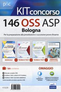 Concorso 146 OSS ASP Bologna. Kit per la preparazione alla preselezione e successive prove d'esame. Con Contenuto digitale per download e accesso on line. Con Libro in brossura