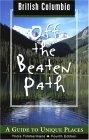British Columbia Off the Beaten Path, 4th