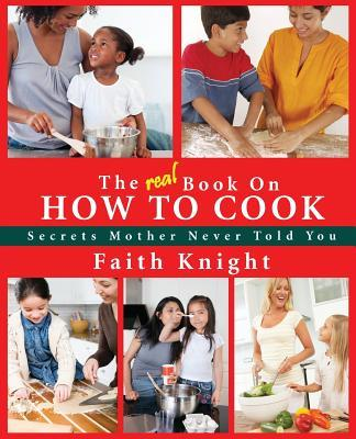 The Real Book on How to Cook