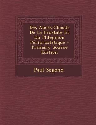 Des Abces Chauds de La Prostate Et Du Phlegmon Periprostatique