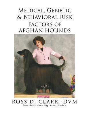 Medical, Genetic & Behavioral Risk Factors of Afghan Hounds