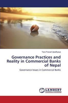 Governance Practices and Reality in Commercial Banks of Nepal