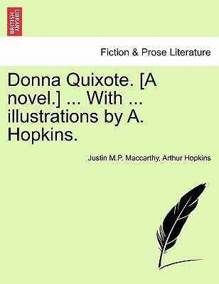 Donna Quixote. [A novel.] ... With ... illustrations by A. Hopkins. VOL. I