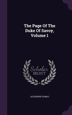 The Page of the Duke of Savoy, Volume 1